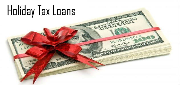 Holiday Tax Loans